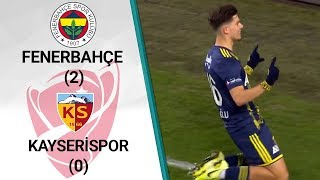Fenerbahçe 2 - 0 Kayserispor MAÇ ÖZETİ (Ziraat Türkiye Kupası Son 16 Turu Rövanş Maçı)