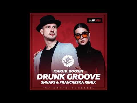 Maruv, Boosin - Drunk Groove (Shnaps & Francheska Remix)