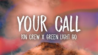 Kin Crew x Green Light Go - Your Call (Lyrics)
