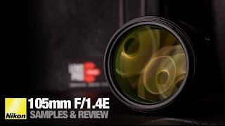 Nikon 105mm f/1.4E - Review & 200 f/2 Comparison