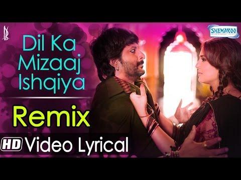 Dil Ka Mizaaj Ishqiya Remix