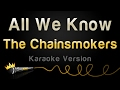 The Chainsmokers ft Phoebe Ryan All We Know Karaoke Version