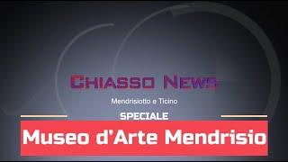 'Chiasso News 26 giugno 2021 - Speciale Museo d'Arte di Mendrisio' episoode image
