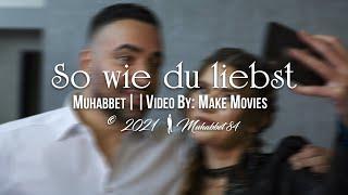 Musik-Video-Miniaturansicht zu So wie du liebst Songtext von Muhabbet