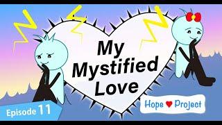 Episode 11: My Mystified Love