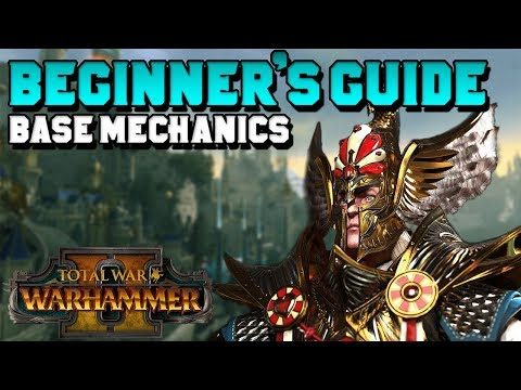 Beginner's Guide - Total War: Warhammer 2 - Base Mechanics (Skills, Settlements, Diplomacy)