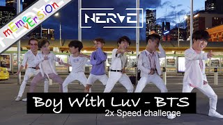 [KPOP IN PUBLIC] 2x SPEED Challenge Boy With Luv   BTS (DANCE COVER) || NERVE