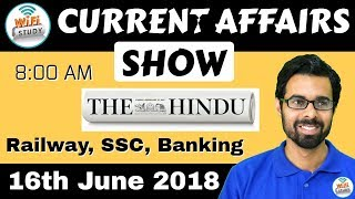 8:00 AM - CURRENT AFFAIRS SHOW 16th June   RRB ALP/Group D, SBI Clerk, IBPS, SSC, KVS, UP Police