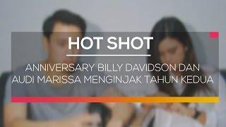 Anniversary Billy Davidson Dan Audi Marissa Menginjak Tahun Kedua  - Hot Shot