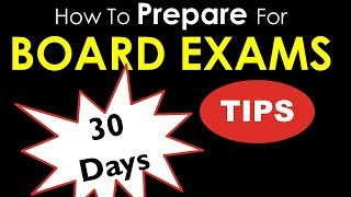 How to Prepare for Board Exams in 30 days - Tips and Tricks