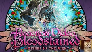 Bloodstained: Ritual of the Night - My Reaction