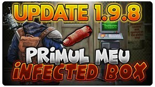UPDATE 1.9.8 | Primul INFECTED BOX | Last Day On Earth