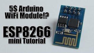 5$ Arduino WiFi Module!? ESP8266 mini Tutorial/Review