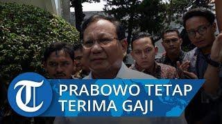 Prabowo Subianto Tegaskan akan Tetap Terima Gajinya sebagai Menteri
