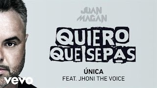 Única (Audio) - Juan Magan (Video)