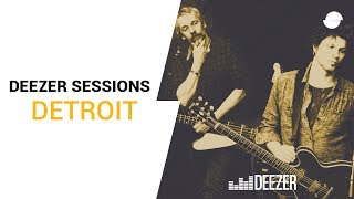Détroit | Deezer Session