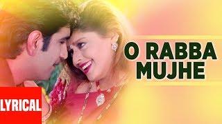 O Rabba Mujhe Lyrical Video | Papa The Great | Udit Narayan