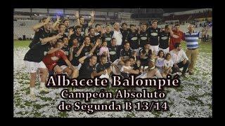 2013/14 Goles de un Ascenso. Video Homenaje al Albacete Balompié