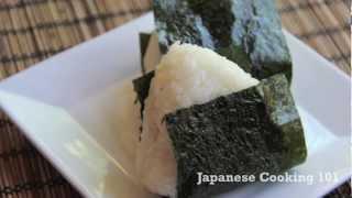 Rice Ball (Onigiri) Recipe - Japanese Cooking 101