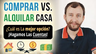 Video: Comprar Casa vs. Alquilar - Las Cuentas Dejan Clara La Mejor Opción