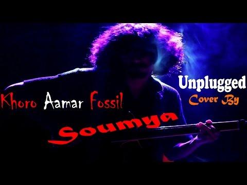Khoro Amar Fossil Unplugged Cover By Soumya