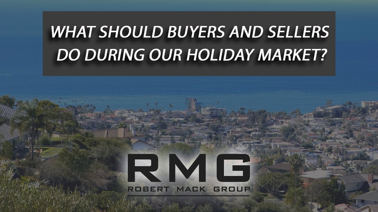 What Should Buyers and Sellers Do as We Approach the Holiday Market?