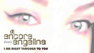Dj Encore Feat Engeline - I see right through to you