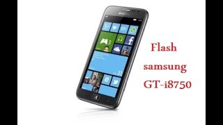 How to flash Samsung ATIV S - GT i8750 كيفية تفليش هاتف