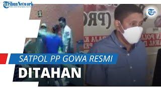 Mardani Hamdan, Satpol PP yang Aniaya Pemilik Warkop di Gowa Resmi Ditahan, Terancam 5 Tahun Penjara
