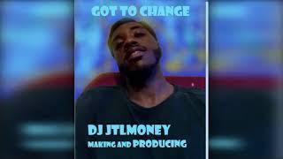 [Got to Change] FreeStlye Rap On My Track Trap Bell 2 DJ JTLmoney