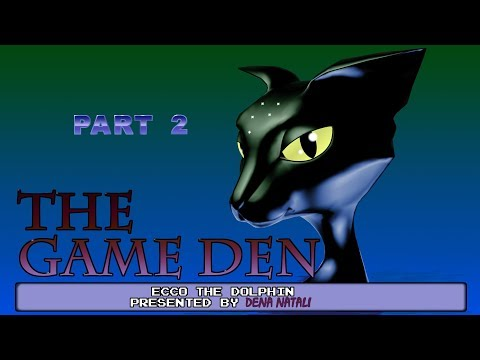 Game Den: Ecco The Dolphin, Part 2