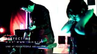 Perfect Me - One Man World (Live at Post People art-basement, 01.04.2011)