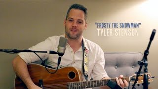 """Frosty the Snowman"" Christmas Song by Tyler Stenson"