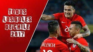 Todos Los Goles De La Selección Chilena 2017