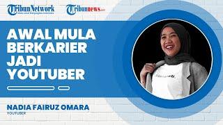 Awal Mula Nadia Omara Berkarier Jadi YouTuber, Dikenal Suka Bercerita