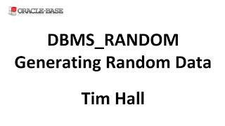 DBMS_RANDOM : Generating Random Data (Numbers, Strings and Dates) in Oracle