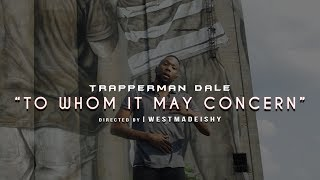 """Trapperman Dale - """"To Whom It May Concern"""" [DIR. @westmadeishy]"""