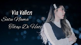 Video Via Vallen - Satu Nama Tetap Di Hati ( Official ) MP3, 3GP, MP4, WEBM, AVI, FLV September 2019