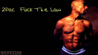 2Pac  Fuck The Law (mp3) +download