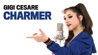 Gigi Cesarè - Charmer (Lyrics)