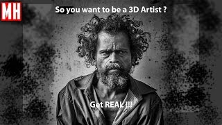 So you want to be a 3D artist ? Get REAL !!!