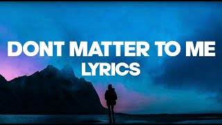 Drake   Don't Matter To Me (Lyrics  Lyric Video) | Scorpion | Kid Travis