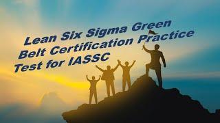 Lean SIX SIGMA Green Belt IASSC Certification Practice Test