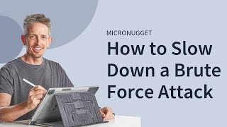 MicroNugget: How to Slow Down a Brute Force Attack