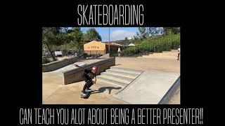 Skateboarding & Presenting 101