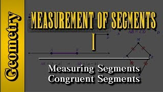 Geometry: Measurement of Segments (Level 1 of 4) | Measuring Segments, Congruent Segments
