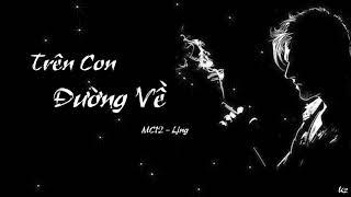 Trên Con Đường Về - MC12 ft LING || Lyric Rap Việt