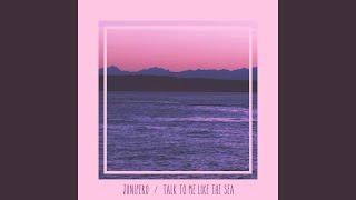 Talk to Me Like the Sea
