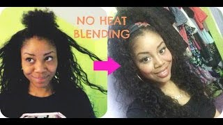 Two Ways to Blend Natural Hair with Weave using NO HEAT!