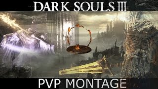 Dark Souls III PvP Montage - All Builds